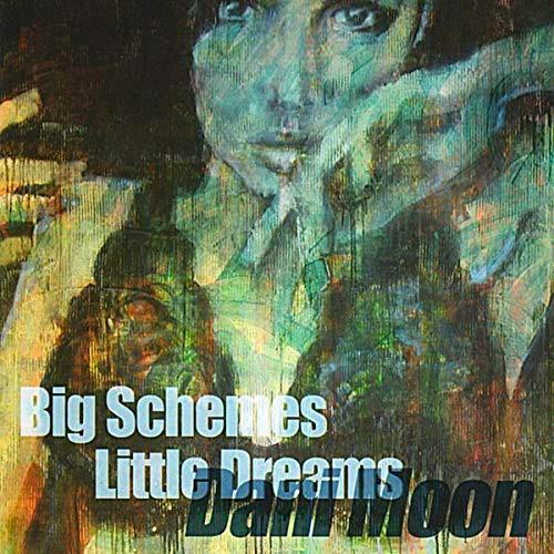 big schemes little dreams